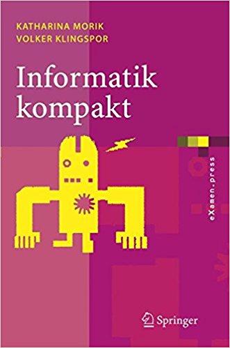 Informatik Kompakt - eine grundlegende Einführung mit Java